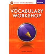 Vocabulary Workshop 2013 Enriched Edition Level B, Student Edition (66275) by Shostak, 9780821580073