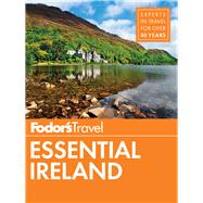 Fodor's Essential Ireland by FODOR'S TRAVEL GUIDES, 9781101880074
