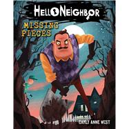 Missing Pieces (Hello Neighbor) by West, Carly Anne; Heitz, Tim, 9781338280074