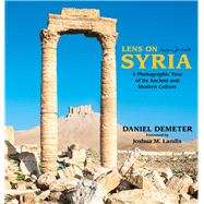 Lens on Syria by Demeter, Daniel; Landis, Joshua, 9781682570074