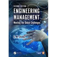 Engineering Management: Meeting the Global Challenges, Second Edition by Chang; C. M., 9781498730075