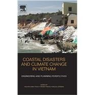 Coastal Disasters and Climate Change in Vietnam: Engineering and Planning Perspectives by Thao, Nguyen Danh; Takagi, Hiroshi; Esteban, Miguel, 9780128000076