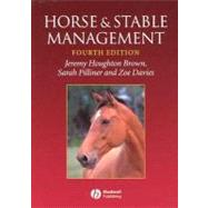 Horse and Stable Management by Brown, Jeremy Houghton; Pilliner, Sarah; Davies, Zoe, 9781405100076
