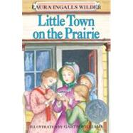 Little Town on the Prairie by Wilder, Laura Ingalls, 9780064400077