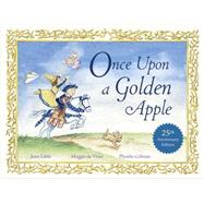 Once upon a Golden Apple by Little, Jean; De Vries, Maggie; Gilman, Phoebe, 9780670070077