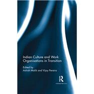 Indian Culture and Work Organisations in Transition by Malik; Ashish, 9781138650077