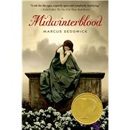 Midwinterblood by Sedgwick, Marcus, 9781250040077