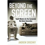 Beyond the Screen by Zirschky, Andrew, 9781501810077