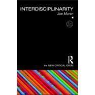 Interdisciplinarity by Moran; Joe, 9780415560078