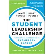 The Student Leadership Challenge Five Practices for Becoming an Exemplary Leader by Kouzes, James M.; Posner, Barry Z., 9781118390078