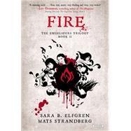 Fire by Elfgren, Sara B.; Strandberg, Mats, 9781468310078