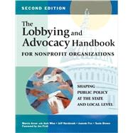 The Lobbying and Advocacy Handbook for Nonprofit Organizations by Avner, Marcia; Wise, Josh (CON); Narabrook, Jeff (CON); Fox, Jeannie (CON); Brown, Susie (CON), 9781618580078