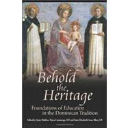 Behold the Heritage: Foundations of Education in the Dominican Tradition by Cummings, O.P., 9781621380078