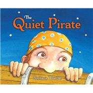 The Quiet Pirate by Thatcher, Stephanie, 9781760360078