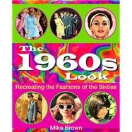 The 1960s Look by Brown, Mike, 9781781220078