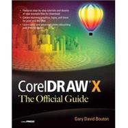 CorelDRAW X6 The Official Guide by Bouton, Gary David, 9780071790079