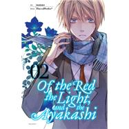 Of the Red, the Light, and the Ayakashi, Vol. 2 by HaccaWorks*; Nanao, 9780316310079