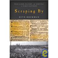 Scraping By by Rockman, Seth, 9780801890079