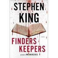Finders Keepers A Novel by King, Stephen, 9781501100079