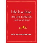 Life Is a Joke by Javna, Gordon; Javna, John, 9781523500079