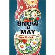 Snow in May Stories by Melnik, Kseniya, 9781627790079
