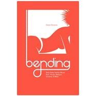 Bending: Dirty Kinky Stories About Pain, Power, Religion, Unicorns, & More by Christina, Greta, 9781634310079
