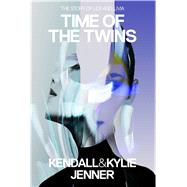Time of the Twins The Story of Lex and Livia by Jenner, Kendall; Jenner, Kylie; Killmond-Roman, Elizabeth; Killmond, Katherine, 9781682450079