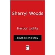 Harbor Lights by Woods, Sherryl, 9780778330080