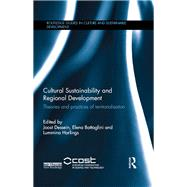 Cultural Sustainability and Regional Development: Theories and practices of territorialisation by Dessein; Joost, 9781138830080
