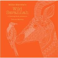 Millie Marotta's Wild Savannah: Deluxe Edition A Coloring Book Adventure by Marotta, Millie, 9781454710080