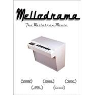 Mellodrama, the Mellotron Story How Harry Chamberlin's Magic Box Set Loose the Beatles, Prog Rock, Post-Punk, and