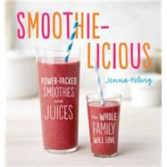 Smoothie-Licious by Helwig, Jenna, 9780544370081