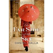 The Far Side of the Sky by Kalla, Daniel, 9780765380081