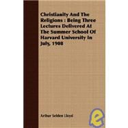 Christianity and the Religions by Lloyd, Arthur Selden, 9781409700081