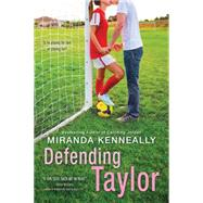 Defending Taylor by Kenneally, Miranda, 9781492630081