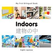 Indoors: English-Japanese by Milet Publishing; Mari, Anna Martinez, 9781785080081