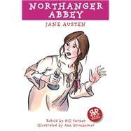 Northanger Abbey by Austen, Jane; Tavner, Gill (RTL); Kronheimer, Ann, 9781906230081