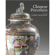 Chinese Porcelain in the Conde Collection by Sargent, William R.; de la Pezuela, Maria Bonta (CON), 9786078310081