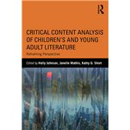 Critical Content Analysis of Childrens and Young Adult Literature: Reframing Perspective 9781138120082N