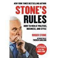 Stone's Rules by Stone, Roger; Carlson, Tucker; Nixon, Tyler Patrick; Ryan, Kevin (CON), 9781510740082