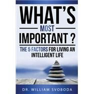 What's Most Important? by Svoboda, Bill, 9781681020082