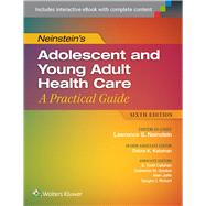 Neinstein's Adolescent and Young Adult Health Care A Practical Guide by Neinstein, Lawrence S.; Katzman, Debra K; Callahan, Todd; Gordon, Catherine M.; Joffe, Alain; Rickert, Vaughn, 9781451190083