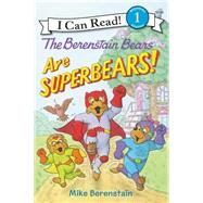 The Berenstain Bears Are Superbears! by Berenstain, Mike, 9780062350084