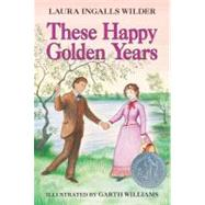 These Happy Golden Years by Wilder, Laura Ingalls, 9780064400084