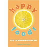 Happy Foods Over 100 Mood-Boosting Recipes by Diggs, Karen Wang, 9781632280084