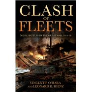 Clash of Fleets by O'Hara, Vincent P.; Heinz, Leonard R., 9781682470084