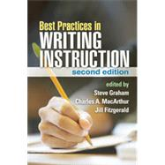 Best Practices in Writing Instruction, Second Edition by Graham, Steve; MacArthur, Charles A.; Fitzgerald, Jill, 9781462510085