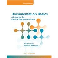 Documentation Basics A Guide for the Physical Therapist Assistant by Erickson, Mia; McKnight, Becky, 9781617110085