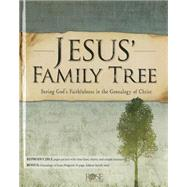 Jesus' Family Tree: Seeing God's Faithfulness in the Genealogy of Christ by Rose Publishing, 9781628620085