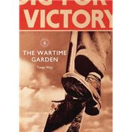 The Wartime Garden Digging for Victory by Way, Twigs, 9781784420086